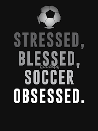 Stressed Blessed Soccer Obsessed Funny Soccer Quotes Unisex T Magnificent Soccer Quotes