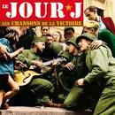 Le Jour J: Les Chansons de La Victoire
