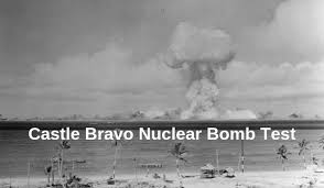 The atomic test blast occurred on march 1, 1954. Castle Bravo Archives Dying Words