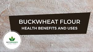 buckwheat flour benefits and how it is used vegan gluten free