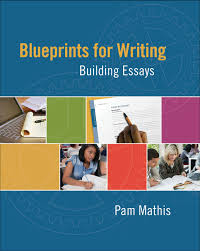 blueprints for writing building essays st edition cengage students buy or rent