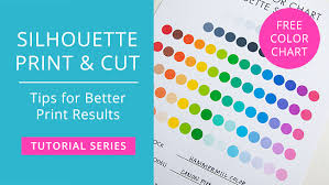 Colour Chart Video Tips For Better Print Results For Silhouette Print Cut