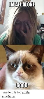 grumpy cat good smile. Modren Cat Grumpy Cat Good And Smile MALL ALONE GOOD I Made This Too Smile For Cat Good Smile U