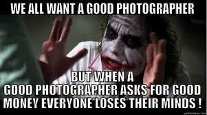 PRICEY PHOTOGRAPHER - quickmeme via Relatably.com