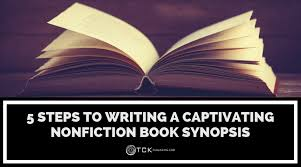5 Steps To Writing A Captivating Nonfiction Book Synopsis