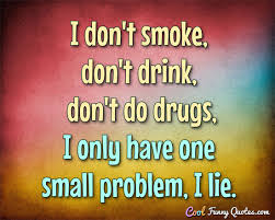 Drinking Quotes Stunning The Ideal Man Doesn't Smoke Doesn't Drink Doesn't Do Drugs Doesn