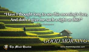 Shakespeare Good Morning Quotes Best of William Shakespeare Quotes On Morning And Learning Themindquotes