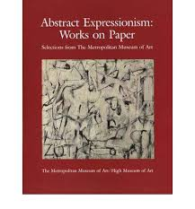 abstract expressionism essay abstract expressionism thematic essay heilbrunn