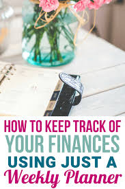 Keep Track Of Your Finances Keep Track Of Spending Using A Weekly Planner A Detailed Guide