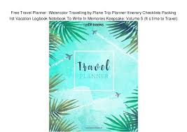 Free Travel Planner Free Travel Planner Watercolor Travelling By Plane Trip Planner Itin