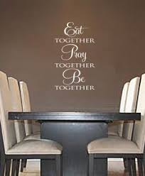 eat together pray together be together vinyl wall art decal for kitchen or dining room on wall art decals quotes for kitchen with meals memories decal kitchen quote wall decal meals and