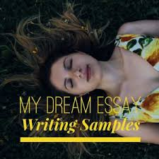 my dream essay topics titles examples in english  my dream essay dreams are basically stories and images our mind creates while we sleep dreams can also be referred to as aspirations we have in life and