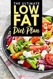 The Ultimate Low Fat Diet Plan What To Eat And Does It Aid