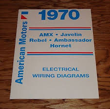 1970 amc wiring diagram manual 70 amx javelin rebel hornet 1970 amc wiring diagram manual 70 amx javelin rebel hornet ambassador
