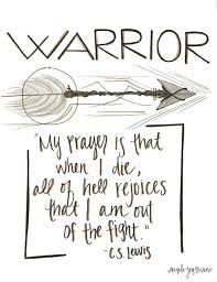 Christian Quote Of The Day Inspirational Best of Warrior Prayer Arrow CS Lewis Christian Quote Inspirational
