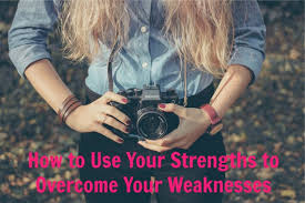 List Of Personal Strengths And Weaknesses How To Use Your Strengths To Overcome Your Weaknesses Psychology Today