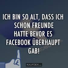 Ich Bin So Alt Dass Ich Schon Freunde Hatte Bevor Es Facebook