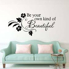 Beautiful Wall Quotes Best of Be Your Own Kind Of Beautiful Flower Vine Removable Wall Quotes