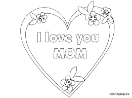 Small Picture I love you mom coloring page Mothers Day Pinterest Digi