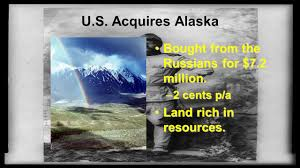 Image result for after buying the territory from Russia for $7.2 million.