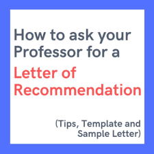 Asking For A Recommendation Letter From A Professor How To Ask A Professor For A Letter Of Recommendation 2019