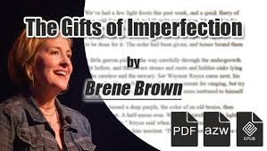 brene brown the gifts of imperfection pdf is one of the self help books that everyone