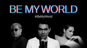 กาวสโลกแหงความหลงใหลกบ Be My World เมอโลกแหงยนตร