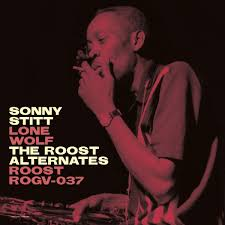 <b>Sonny Stitt</b> Lone Wolf: The Roost Alternatives