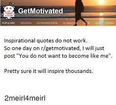 Inspirational Quotes For Today Extraordinary GetMotivated TODAY IS THE DAY POPULAIRE NOUVEAU EN PROGRESSION LE