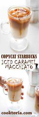prepare the loved by everyone starbucks iced caramel macchiato at home i