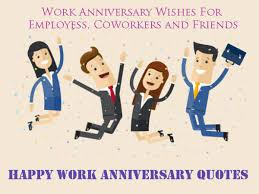 Happy work anniversary quotes happy work anniversary images. Happy Work Anniversary Quotes Latest Anniversary Wishes And Quotes
