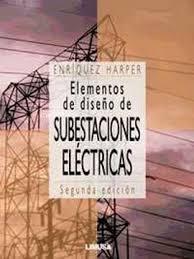 Libro elementos de diseño de subestaciones electricas, enrique ...