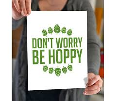 Donu0027t Worry Be Hoppy Modern Quote Beer Art Print  Home Brewery Beer Home Decor