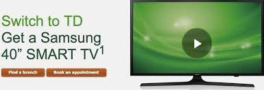 samsung tv canada. 10 responses to \u201ctd bank canada offer: switch td and receive a samsung 40\u2033 smart tv or 28\u201d hdtv\u201d tv