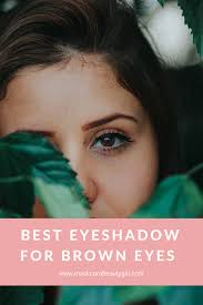 best eyeshadow for brown eyes with maskcara makeup for maskcarabeauty find the best