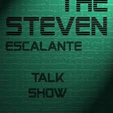 The Steven Escalante Talk Show