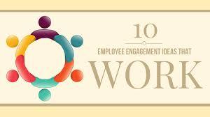 10 Employee Engagement Ideas That Work