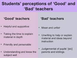 good and bad teachers good and bad teachers students perceptions of good and bad teachers good teachers