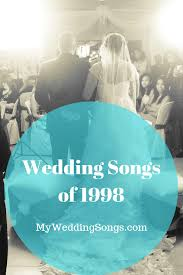 Best 1998 Wedding Songs If You Ever Have Forever In Mind Mws