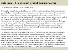 17 fields related to assistant project manager career the above job description assistant project manager job description