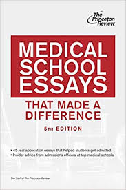 Medical School Essays Medical School Essays That Made A Difference 5th Edition Graduate
