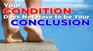 Image result for your condition is not your conclusion