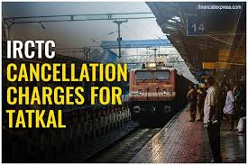 Cancellation Of Tatkal Ticket After Chart Preparation Irctc Tatkal Cancellation Charges 2019 Here Is What Indian