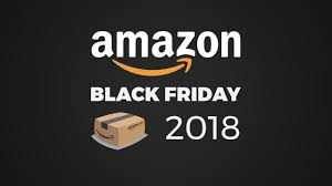 amazon black friday s 2018 the best deals to expect
