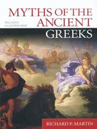 myths of the ancient greeks by richard p martin acirc middot overdrive a sample