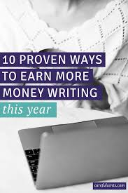 10 proven ways to earn more money writing in 2017 if you have big goals that go beyond the beginner level writing aspirations