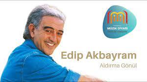 Edip Akbayram - Aldırma Gönül - YouTube