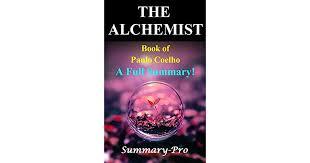 the alchemist book of paulo coelho a full summary by summary pro