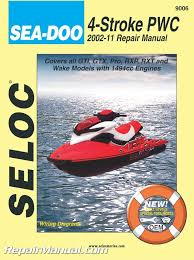 seloc 2002 2011 sea doo 4 stroke personal watercraft jetski pwc seloc 2002 2011 sea doo 4 stroke personal watercraft repair manual