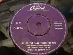 The Johnny Otis Show - I'll Do The Same Thing For You / Three ...